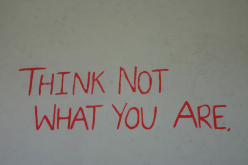 """Think not what you are... But what you can become."""